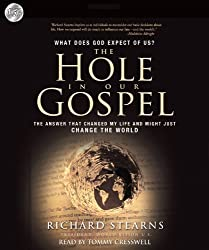 The Hole in Our Gospel: What Does God Expect of Us? The answer that changed my life and just might change the world [Audiobook] (Audio CD)