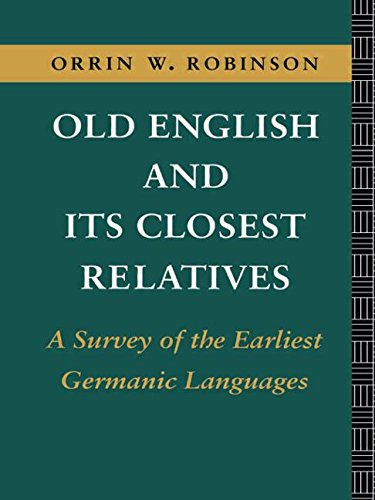 old-english-and-its-closest-relatives-a-survey-of-the-earliest-germanic-languages-volume-1