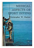 Medical Aspects of Sport Diving, Christopher W. Dueker, 0498069478