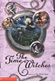 The Time Witches, Michael Molloy, 0439420903