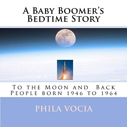 Read Online A Baby Boomer's Bedtime Story: To the Moon and Back PDF