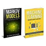 Machine Learning & Markov Models   William Sullivan