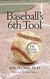 Baseball's 6th Tool: The Inner Game