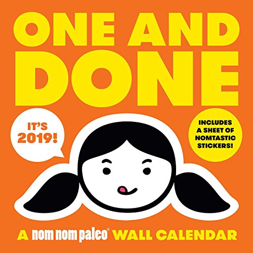 One and Done: A Nom Nom Paleo 2019 Wall Calendar by Michelle Tam, Henry Fong