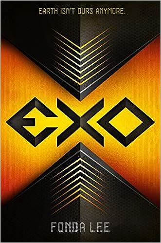 Amazon com: Exo (a novel) (9780545933438): Fonda Lee: Books
