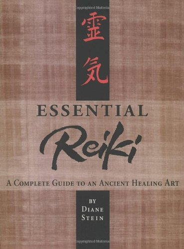 Buy Essential Reiki: A Complete Guide to an Ancient Healing Art