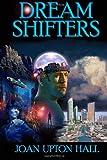 Dream Shifters, Joan Upton Hall, 1492310913