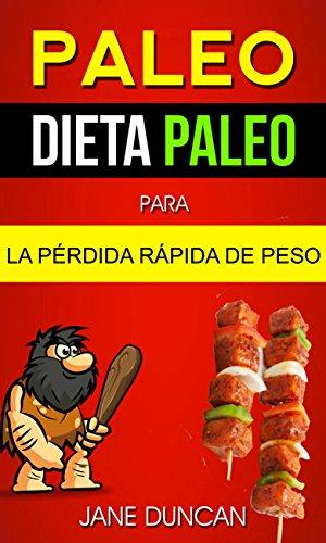 Amazon.com: Paleo: Dieta Paleo para la Pérdida Rápida de ...