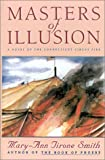 Front cover for the book Masters of Illusion : A Novel of the Connecticut Circus Fire by Mary-Ann Tirone Smith