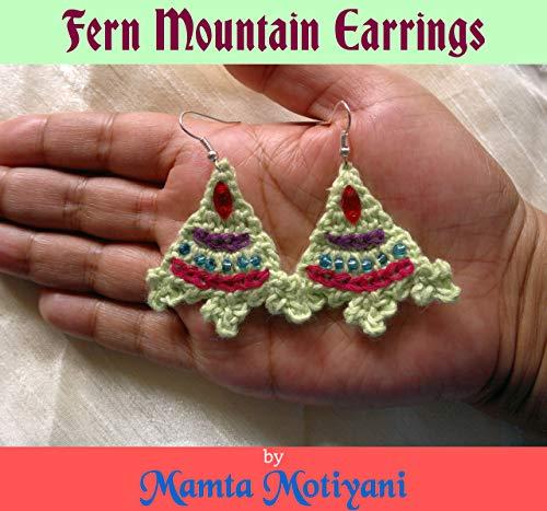 - Fern Mountain Earrings | Crochet Pattern: An Easy Handmade Jewelry For Weddings, Birthdays, Anniversary, Proms (Crochet Jewelry Patterns)