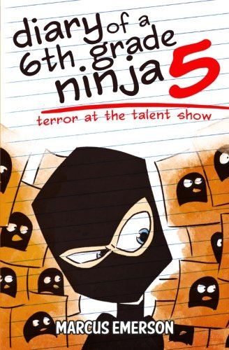 Diary of a 6th Grade Ninja 5: Terror at the Talent Show