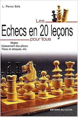 Amazon.fr - Les échecs en 20 leçons pour tous - Laurent Ponce Sala - Livres b864775fa23