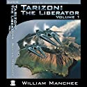 Tarizon: The Liberator: Tarizon Trilogy, Volume 1 Audiobook by William Manchee Narrated by William Timnick