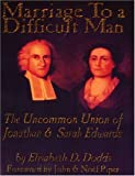 Marriage to a Difficult Man, Elizabeth D. Dodds, 0974236500