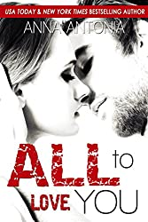 All to Love You (Mad, Bad, & Dangerous to Love Series Book 4)