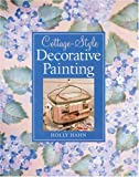 Cottage-Style Decorative Painting, Holly Hahn, 1402706391