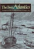 The Two Atlantics, Keith A. Hatchard, 1551093057