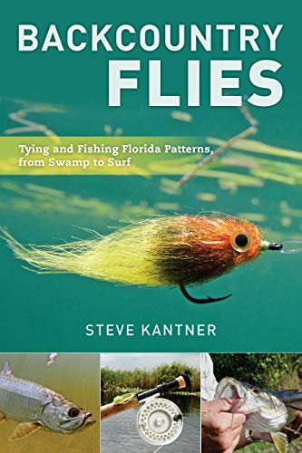 Pdf Outdoors Backcountry Flies: Tying and Fishing Florida Patterns, from Swamp to Surf