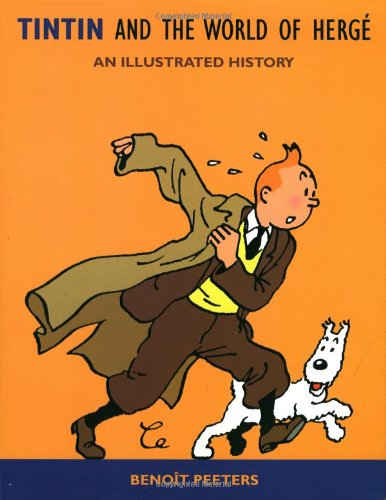 Tintin and the World of Herge: An Illustrated History (English, French and French Edition)