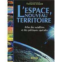 ESPACE (L'), NOUVEAU TERRITOIRE Atlas des satellites et des ...