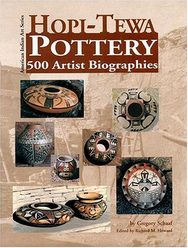 Hopi-Tewa Pottery: 500 Artist Biographies, Ca. 1800-Present, With Value/Price Guide Featuring over 20 Years of Auction Records (American Indian Art Ser)