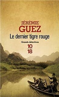 Le dernier tigre rouge par Jérémie Guez