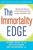 The Immortality Edge: Realize the Secrets of Your Telomeres for a Longer, Healthier Life by Michael Fossel Picture