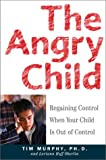 The Angry Child, Timothy Murphy, 060960676X