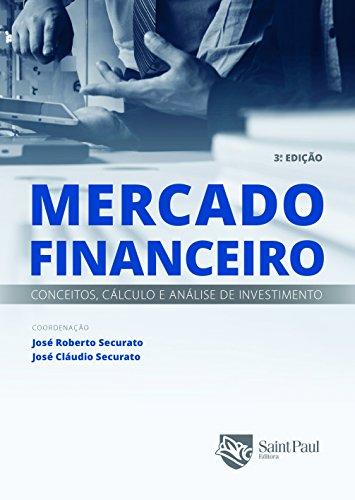 Mercado Financeiro. Conceitos, Cálculo e Análise de Investimento 2009