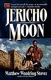 Jericho Moon, Matthew Stover, 0451457587