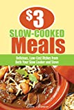 $3 Slow-Cooked Meals: Delicious, Low-Cost Dishes from Both Your Slow Cooker and Stove ($3 Meals)