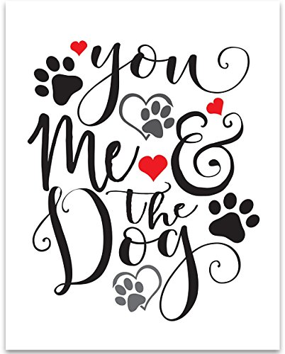 You Me And The Dog - 11x14 Unframed Typography Art Print - Great Wedding Gift to Couples Who Own Dogs (Personalized Dog Signs)
