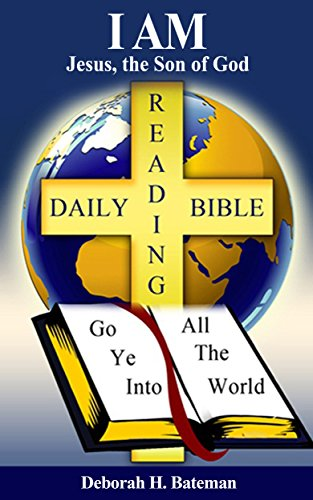 I AM: Jesus, the Son of God (Daily Bible Reading Series Book 33) by [Bateman, Deborah H.]