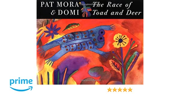 The race of toad and deer pat mora domi 9780888994349 amazon the race of toad and deer pat mora domi 9780888994349 amazon books fandeluxe Choice Image