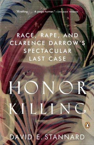 Honor Killing: Race, Rape, and Clarence Darrow's Spectacular Last Case
