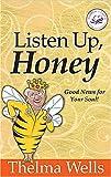 Listen Up, Honey: Good News for Your Soul! (Women of Faith (Zondervan))