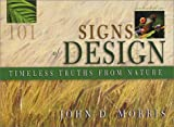 101 Signs of Design Timeless Truths from Nature, John Morris, 0890513678