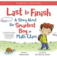 Last to Finish: A Story About the Smartest Boy in Math Class