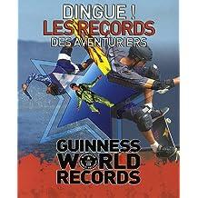 DINGUE LES RECORDS DES AVENTURIERS : GUINESS WORLD RECORDS