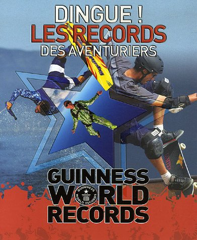 BOOK Dingue ! Les records des aventuriers : Guinness World Records [D.O.C]