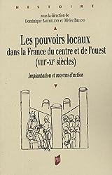 Les pouvoirs locaux dans la France du centre et de l'ouest (VIIIe-XIe siècles) : Implantation et moyens d'action