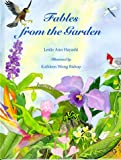 Fables from the Garden, Leslie Ann Hayashi, 0824820363