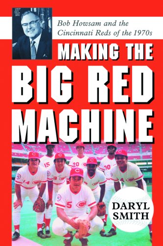 Making the Big Red Machine: Bob Howsam and the Cincinnati Reds of the - Cincinnati Malls