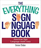 The Everything Sign Language Book, Irene Duke, 1580628826