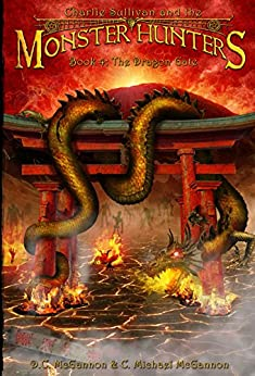 Charlie Sullivan and the Monster Hunters: The Dragon Gate by [McGannon, D.C., McGannon, C. Michael]