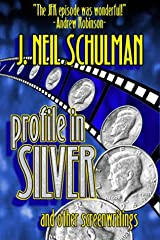 Profile in Silver: And Other Screenwritings Paperback