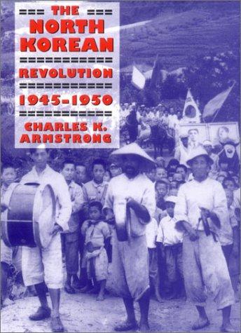 The North Korean Revolution, 19451950