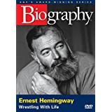 A&E Biography - Ernest Hemingway: Wrestling with Life