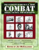 Ultimate Guide to U.S. Army Combat Skills, Tactics, and Techniques (The Ultimate Guides)