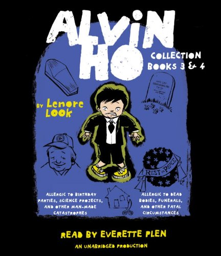 3-4: Alvin Ho Collection: Books 3 and 4: Allergic to Birthday Parties, Science Projects, and Other Man-made Catastrophes and Allergic to Dead Bodies, Funerals, and Other Fatal Circumstances